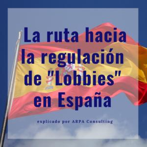 The roadmap to Lobbies regulation in Spain